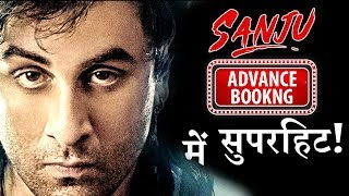 Sanju Is Superhit In Its Advance Booking Report Forcetube