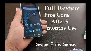 Swipe Elite Sense Full Review Pros Cons After 5 Months