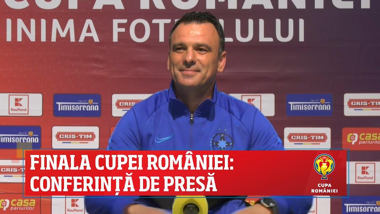 Finala Cupei României: conferință de presă