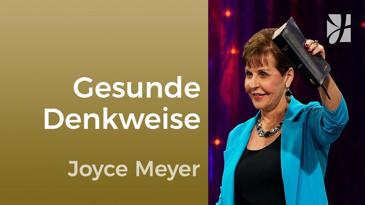 Entwickle eine gesunde Denkweise – Joyce Meyer – Gedanken und Worte lenken
