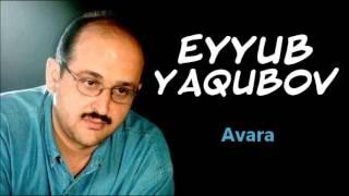 Eyyub Yaqubov - Avara