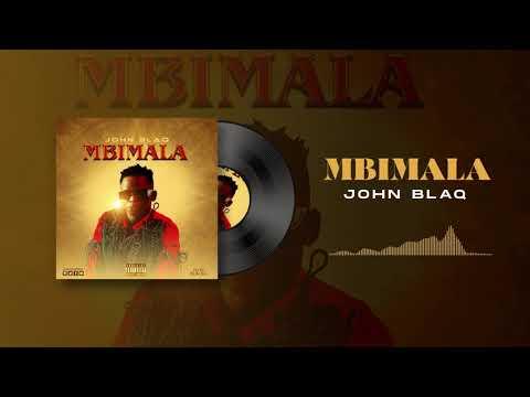 John Blaq - Mbimala (Official Audio)