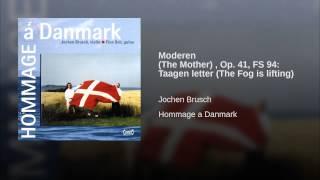Moderen (The Mother) , Op. 41, FS 94: Taagen letter (The Fog is lifting)
