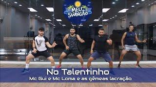 Baixar No Talentinho - Mc Gui e Mc Loma e as gêmeas lacração - Coreografia - Meu Swingão.