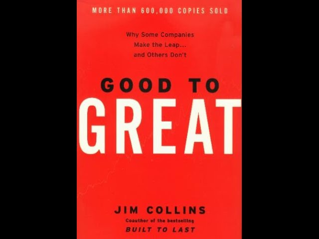 Good to Great (Jim Collins) Chapter 5 & 6