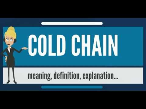 What is COLD CHAIN? What does COLD CHAIN mean? COLD CHAIN meaning, definition & explanation