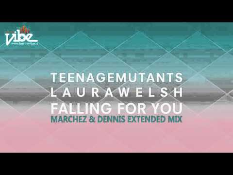 Teenage Mutants & Laura Welsh - Falling For You (Marchez & Dennis Extended Mix) [Feel The Vibe]