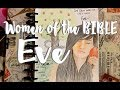 Bible Journaling - The Women of the Bible: Eve + Free Printable