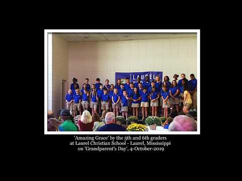 Amazing Grace by 5th & 6th grade at Laurel Christian School
