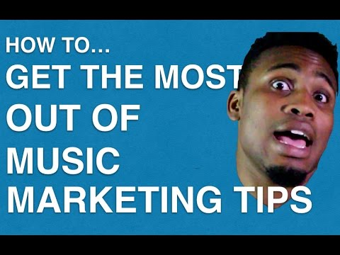 How Get The Most Out Of Music Marketing Tips You Learn