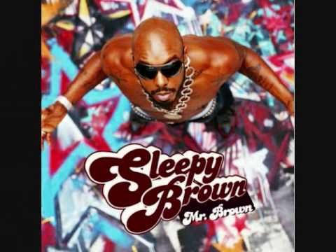 Sleepy Brown-Till Your Legs Start Shaking