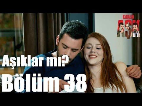 Kiralık Aşk 38. Bölüm - Aşıklar mı?
