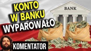 Konto Bankowe WYPAROWAŁO - Nie ma Pieniędzy a Bank Nie Czuje Się Winny - Analiza Komentator Lokata