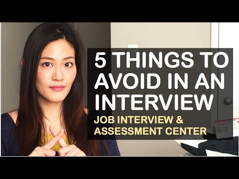 Things TO AVOID in a JOB INTERVIEW or Management Trainee ASSESSMENT CENTER
