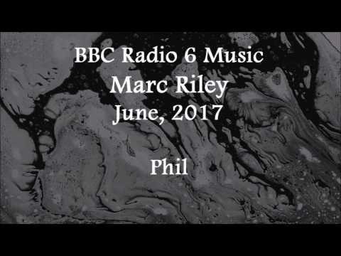 201706xx BBC Radio 6 Music, Marc Riley, Phil