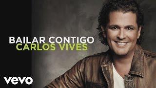 Carlos Vives - Bailar Contigo (Audio)