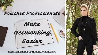 Make Networking Easier - Top 4 Networking Tips