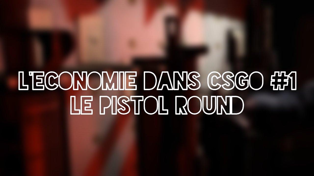 Guide CSGO - L'économie #1 Pistol Round