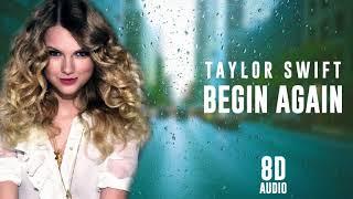 Taylor swift - begin again   8d audio    dawn of music