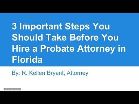 3 Important Steps You Should Take Before You Hire a Probate Attorney in Jacksonville, FL