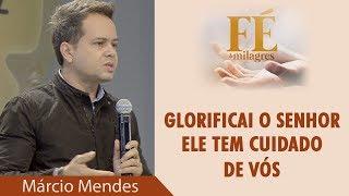 Baixar Glorificai o Senhor, Ele tem cuidado de vós - Márcio Mendes (10/06/18)