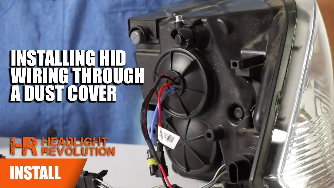 How To Install Hid Wiring Through A Headlight Dust Cover Covers Revolution