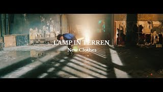 LAMP IN TERREN「New Clothes」Music Video