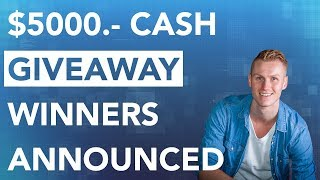 Announcement of The Winners Of The $5000.- Give Away