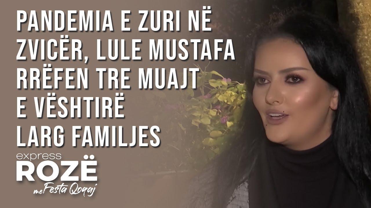 Pandemia e zuri në Zvicër, Lule Mustafa rrëfen tre muajt e vështirë larg familjes