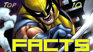 top 10 facts you probably didn t know about wolverine