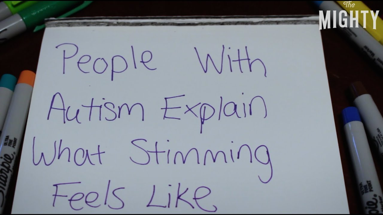 People With Autism Explain What Stimming Feels Like