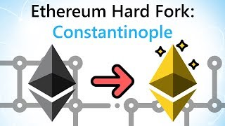 Ethereum is Hard Forking! Learn About the Constantinople Upgrade