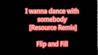 I Wanna Dance With Somebody Resource Remix Flip and Fill