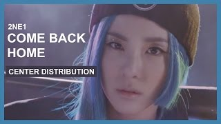 2NE1 - Come Back Home - Center Distribution (THANKS FOR 1000 SUBS!)