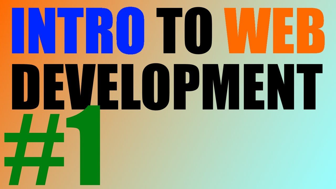 Intro to Web Development - 1 - Introduction