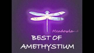 The Best Of Amethystium (Best New Age Music)