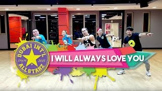 I will always love you | Zumba® Fitness | Dj Remix | Alfredo JAY
