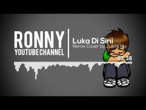 Luka Disini Remix Cover [Zulkifly Mix]