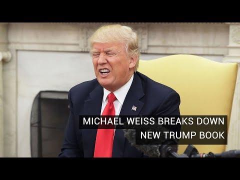 Michael Weiss Breaks Down New Trump Book