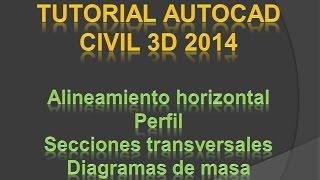 Tutorial AutoCAD Civil 3D (Alineamiento, Perfil, Secciones Transversales y Diagramas de Masa)