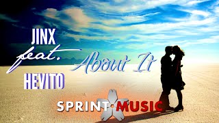 Jinx feat. Hevito - About It Official Single