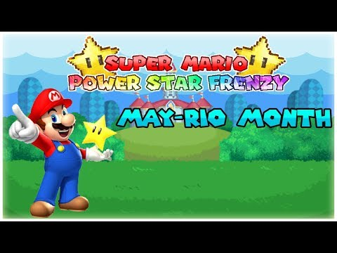 Super Mario Power Star Frenzy | Super May-rio Month
