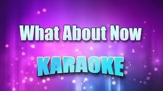 Lonestar - What About Now (Karaoke & Lyrics)