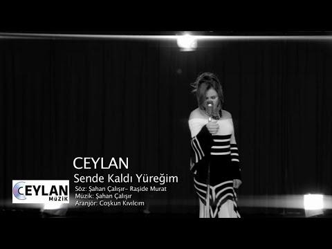 Ceylan - Sende Kaldı Yüreğim - ( Official Video )