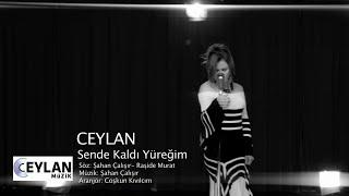 Ceylan - Sende Kaldı Yüreğim (Official Video)