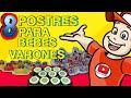 8 MEJORES RECETAS de POSTRES PARA BEBES VARONES o NIÑOS!!  POSTRES FACILES Para todo el MUNDO