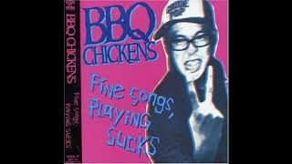BBQ Chickens - Fine Songs, Playing Sucks (Full Album)