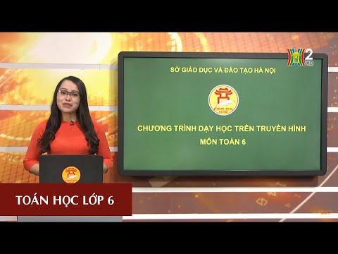 MÔN TOÁN - LỚP 6 | ĐẠI SỐ: RÚT GỌN PHÂN SỐ | 8H30 NGÀY 03.04.2020 | HANOITV