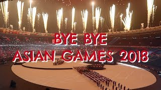 Highlights Closing Ceremony Asian Games 2018 feat. Super Junior & IKON | Ichsan Akbar