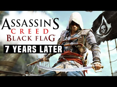 Assassin's Creed 4 Black Flag: 7 Years Later